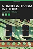 Noncognitivism in Ethics (New Problems of Philosophy)