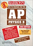 How to Prepare for the AP Physics B, Jonathan S. Wolf, 0764123599