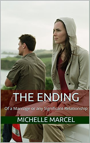 The Ending: Of a Marriage or any Significant Relationship (The Separation Shuffle Book 1)