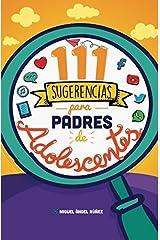 111 Sugerencias para padres de adolescentes (Spanish Edition) Paperback