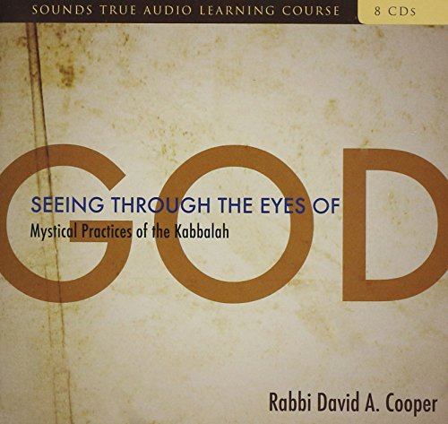 Seeing Through the Eyes of God: Mystical Practices of the Kabbalah by Brand: Sounds True, Incorporated