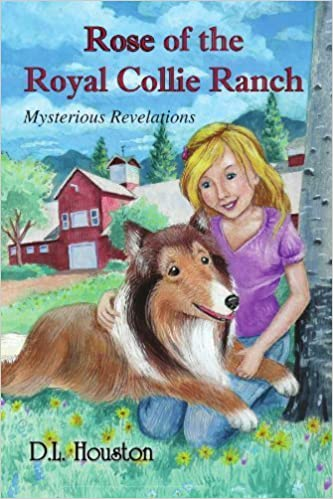 Rose of the Royal Collie Ranch: Mysterious Revelations by D L. Houston (2010-09-16)