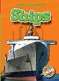 Ships (Blastoff! Readers: Mighty Machines)