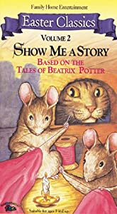 Show Me A Story Vol 2 Based On The Tales Of Beatrix Potter Vhs by Family Home Ent