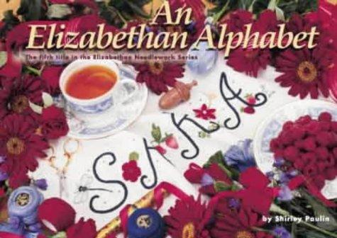 An Elizabethan Alphabet (Elizabethan Needlework) PDF