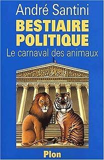 Bestiaire politique : le carnaval des animaux, Santini, André