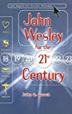 John Wesley for the Twenty-First Century, John O. Gooch, 0881774456