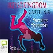 Superior Saturday: Keys to the Kingdom #6 | Garth Nix