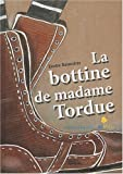 """Afficher """"La bottine de madame Tordue"""""""