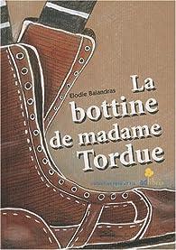 La Bottine de madame Tordue par Elodie Balandras