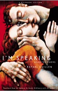 Im Speaking: Selected Poems, Bilingual Edition (Spanish and English Edition)