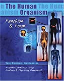 The Human Organism : Function and Form/arapahoe Community College Anatomy and Physiology Supplement, Harrison, Terry, 075751376X