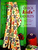 quick and easy quilts for kids - Quick Kids' Quilts: Easy-to-do Projects for Newborns to Older Children