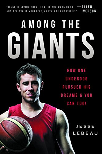 Among the Giants: How One Underdog Pursued His Dreams & You Can Too! PDF
