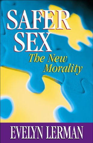 Safer Sex: The New Morality
