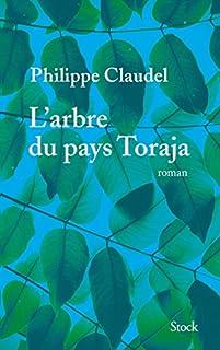 L'arbre du pays Toraja, Claudel, Philippe