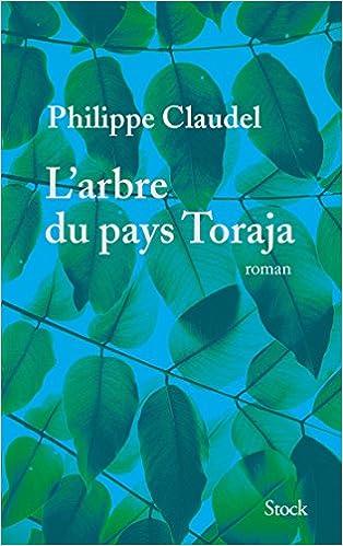 L'arbre du pays Toraja - Philippe Claudel (2016)