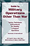 img - for Guide to Military Operations Other Than War: Tactics, Techniques, & Procedures for Stability & Support Operations Domestic & International book / textbook / text book