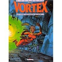 VORTEX T01 TESS WOOD  PRISONNIERE DU FUTUR