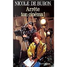 Arrête ton cinéma! (French Edition)