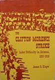 The Clifton-Morenci Strike, James R. Kluger, 0816502676