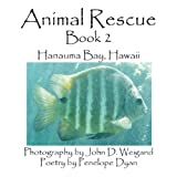 Animal Rescue, Book 2, Hanauma Bay, Hawaii, Penelope Dyan, 1935118439