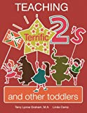 img - for Teaching Terrific Twos and Other Toddlers book / textbook / text book