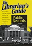 The Librarian's Guide to Public Records, 1998, , 1879792427