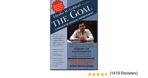the goal a process of ongoing improvement eliyahu m goldratt  the goal a process of ongoing improvement eliyahu m goldratt jeff cox 9780884270614 com books