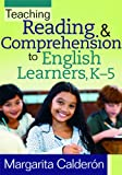 Teaching Reading and Comprehension to English Learners, K-5, Calderon, Margarita, 1935542036