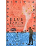 img - for [ [ [ Blue Earth [ BLUE EARTH ] By Achtenberg, Anya ( Author )Aug-01-2012 Hardcover book / textbook / text book