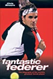 Fantastic Federer, Christine Bowers, 1844542785