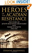 #4: Heroes of the Acadian Resistance: The Story of Joseph Beausoleil Broussard and Pierre II Surette 1702-1765