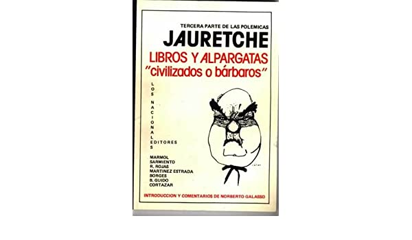 Libros y Alpargatas (Spanish Edition): Arturo M. Jauretche: 9789505817832: Amazon.com: Books