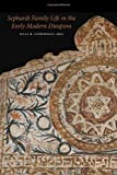 img - for Sephardi Family Life in the Early Modern Diaspora (HBI Series on Jewish Women) book / textbook / text book