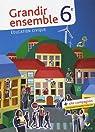 Education civique 6e : Grandir ensemble par Sestier
