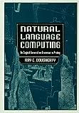 Natural Language Computing : An English Generative Grammar in Prolog, Dougherty, Ray C., 0805815252
