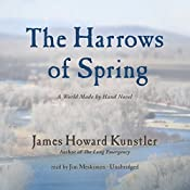 The Harrows of Spring: The World Made by Hand Novels, Book 4 | James Howard Kunstler