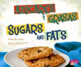 Azúcares y grasas/Sugars and Fats (¿Qué hay en MiPlato?/What's On My Plate?) (Multilingual Edition)