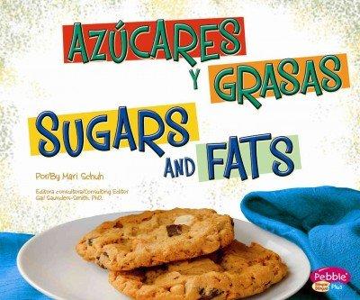 Azúcares y grasas/Sugars and Fats (¿Qué hay en MiPlato?/What's On My Plate?) (Multilingual Edition) by Capstone Press