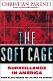 The Soft Cage, Christian Parenti, 0465054846