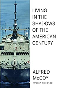 Living In the Shadows of the American Century: The Rise and Decline of US Global Power by Haymarket Books