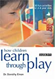 How Children Learn Through Play, Dorothy Einon, 0764128817