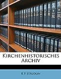 Kirchenhistorisches Archiv, K. f. Studlin and K. F. Stäudlin, 1149159669