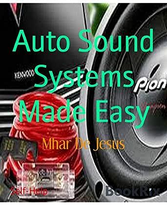 Auto Sound Systems Made Easy De Jesus Mhar Ebook Amazon Com