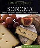 Food Lovers' Guide to® Sonoma: The Best Restaurants, Markets & Local Culinary Offerings (Food Lovers' Series)
