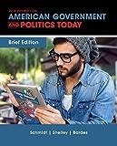 Cengage Advantage Books: American Government and Politics Today, Brief Edition