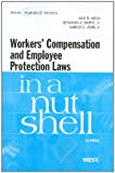 img - for Workers Compensation and Employee Protection Laws in a Nutshell book / textbook / text book