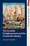 The Scottish Enlightenment and the French Revolution, Anna Plassart, 1107091764