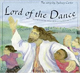 Lord of the Dance: Sydney Carter, Jackie Morris: 9780745938981 ...